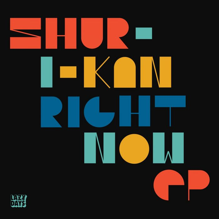 SHUR I KAN - Right Now EP