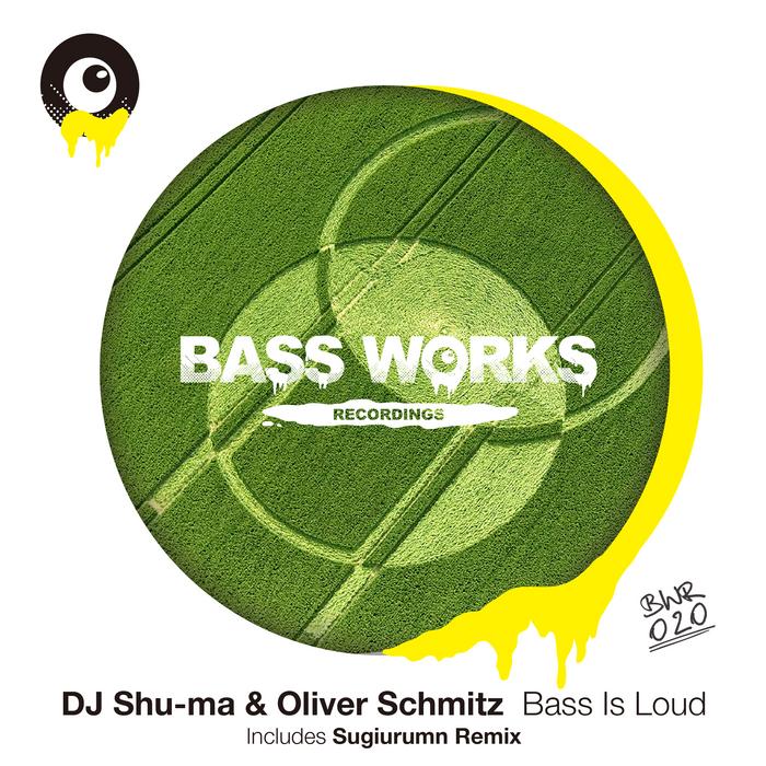 DJ SHU MA/OLIVER SCHMITZ - Bass Is Loud