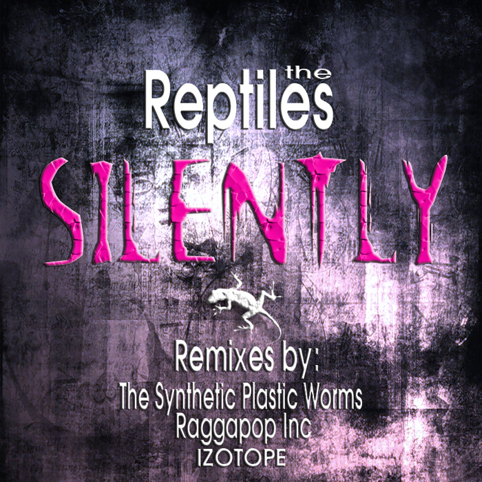 REPTILES, The - Silently