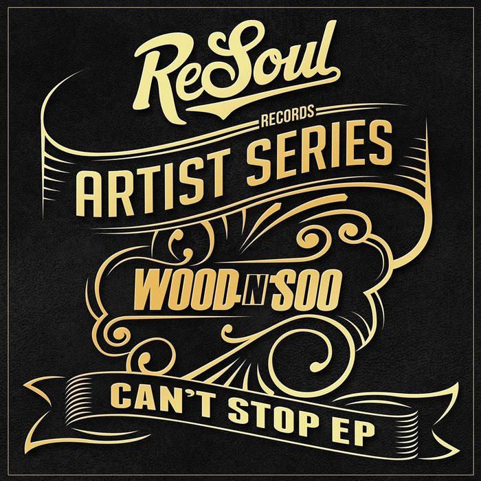 WOOD N SOO - Can't Stop EP