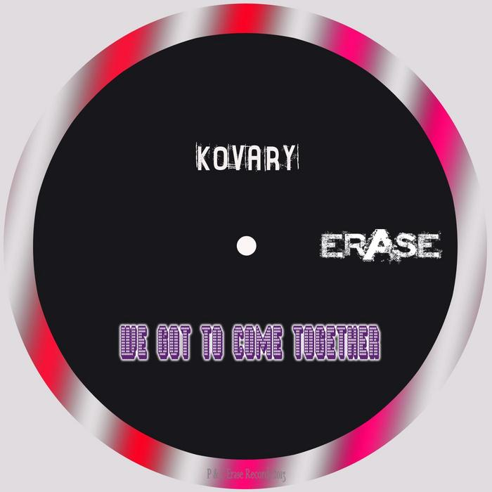 KOVARY - We Got To Come Together