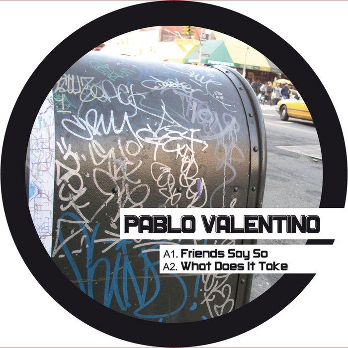 VALENTINO, Pablo - Friends Say So