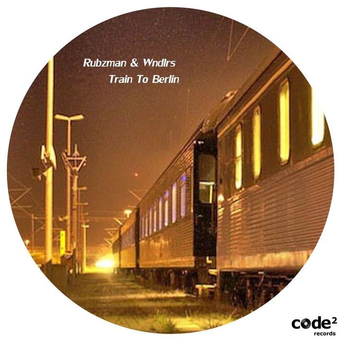 RUBZMAN/WNDLRS - Train To Berlin