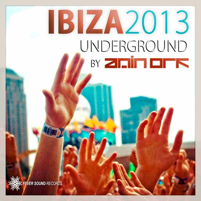 VARIOUS - Ibiza Underground 2013 (Selected by AMIN ORF)