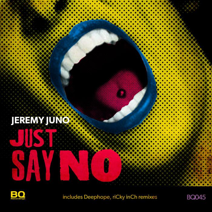 JUNO, Jeremy - Just Say No