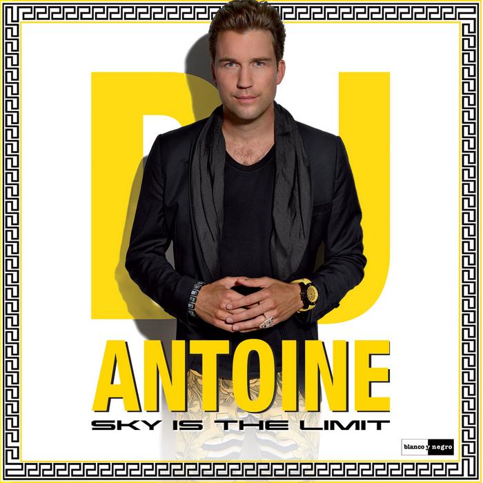 DJ ANTOINE - Sky Is The Limit