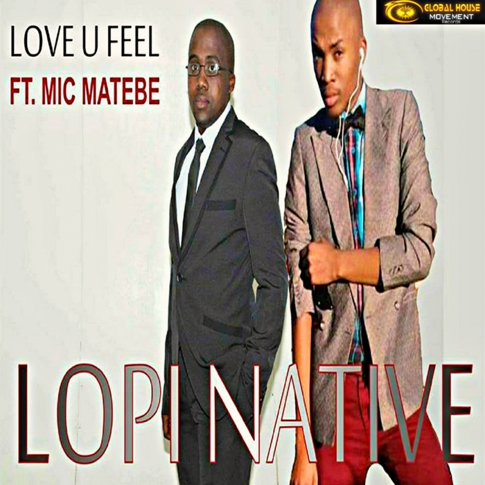 LOPI NATIVE feat MIC MATEBE - Love U Feel