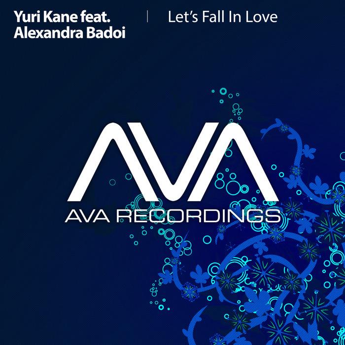 KANE, Yuri feat ALEXANDRA BADOI - Let's Fall In Love (remixes)