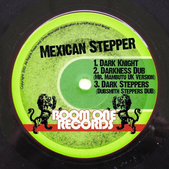 MEXICAN STEPPER - Dark Knight