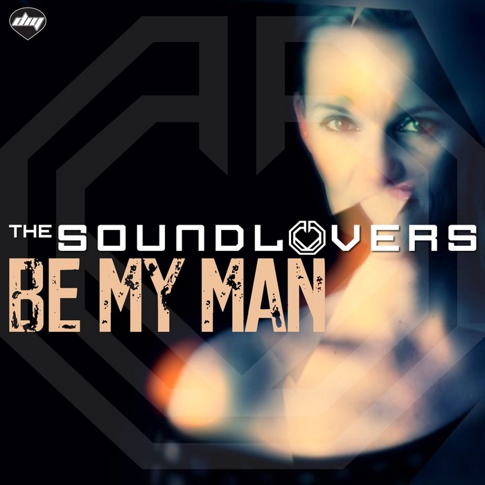 THE SOUNDLOVERS - Be My Man