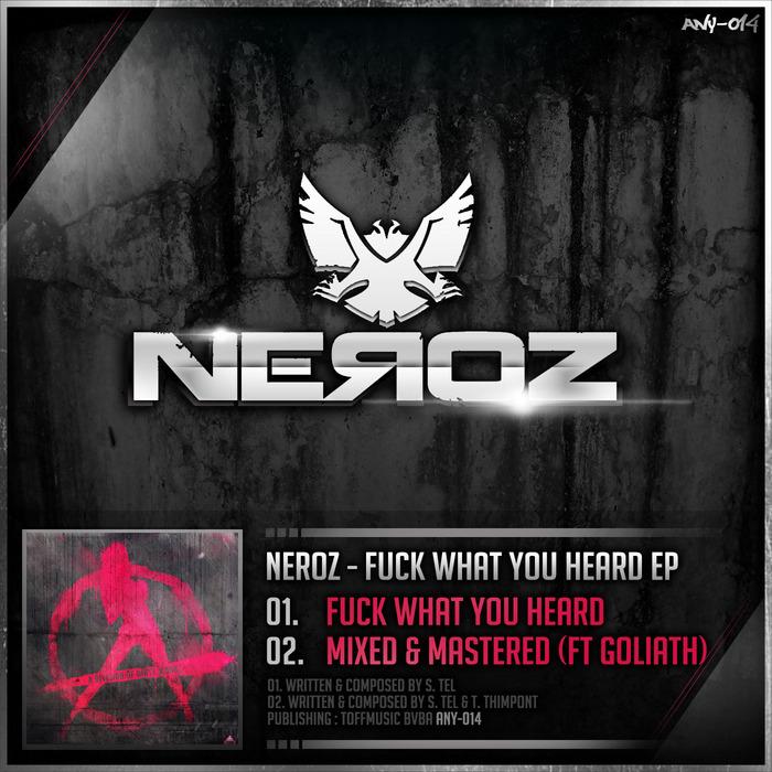 NEROZ - Fuck What You Heard EP
