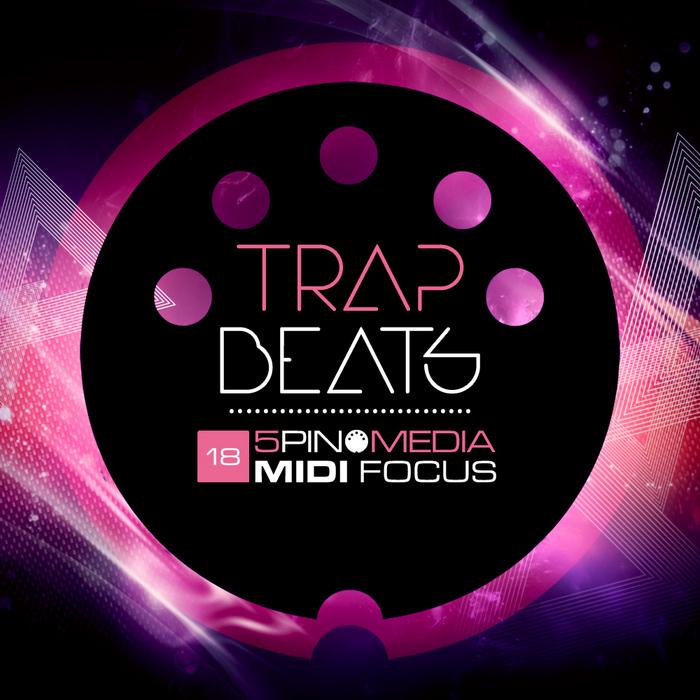 5PIN MEDIA - MIDI Focus: Trap Beats (Sample Pack WAV/MIDI/MASCHINE/BATTERY/SFZ)