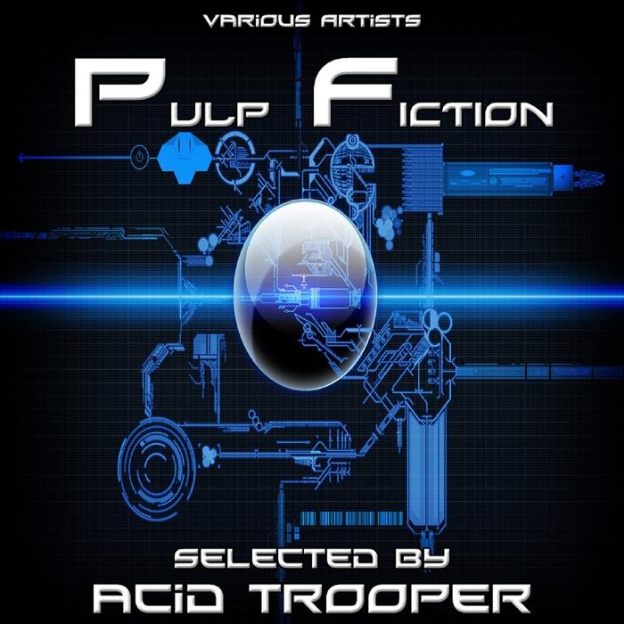 ACID TROOPER - Pulp Fiction (Selected By Acid Trooper)