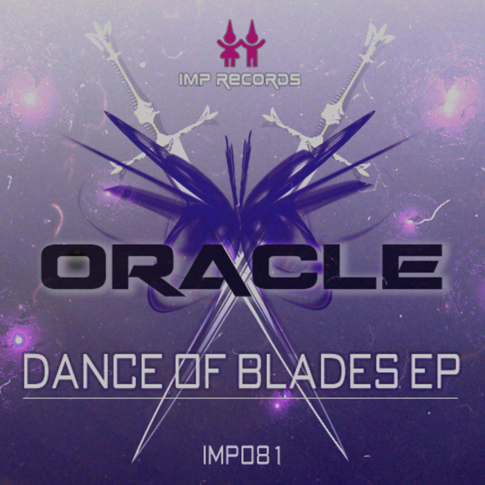 ORACLE - Dance Of Blades EP