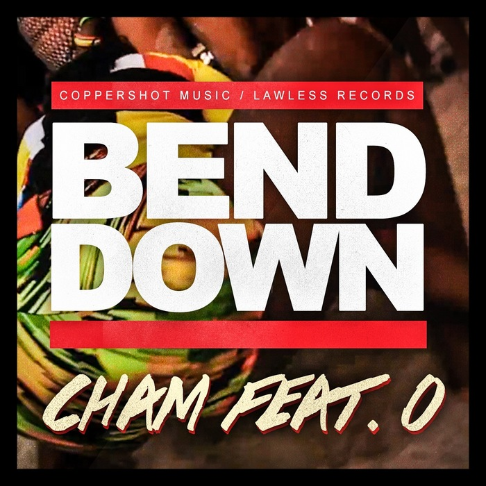 CHAM feat O - Bend Down