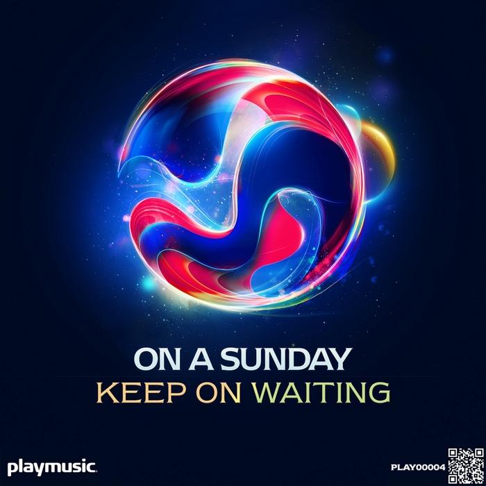 ON A SUNDAY - Keep On Waiting (remixes)