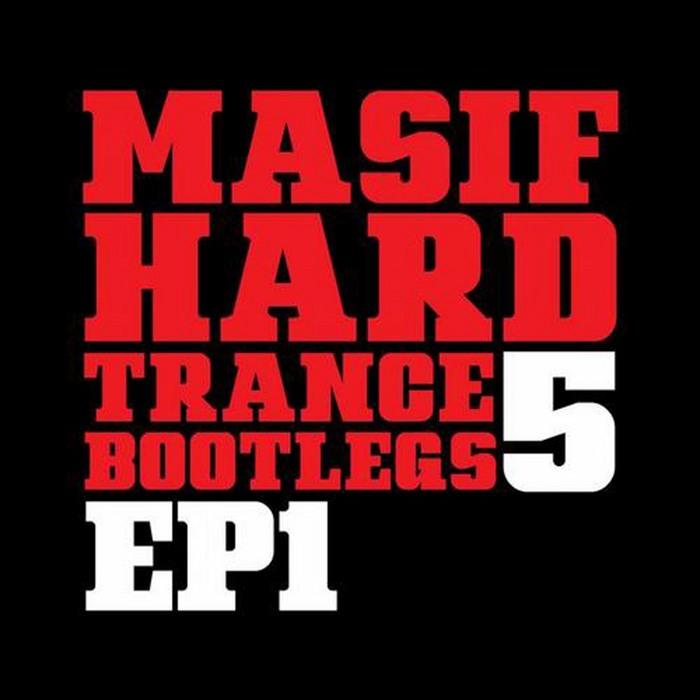 STEVE HILL vs KLUBFILLER/NEON LIGHTS/MASIF DJS - Masif Hard Trance Bootlegs 5 EP 1