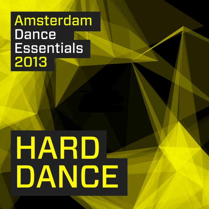 VARIOUS - Amsterdam Dance Essentials 2013: Hard Dance