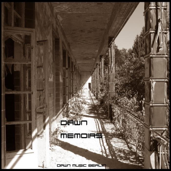 DAWN DAWN MUSIC BERLIN - Memoirs