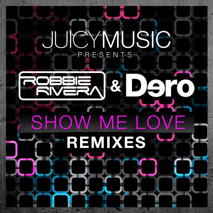 RIVERA, Robbie/DERO - Show Me Love