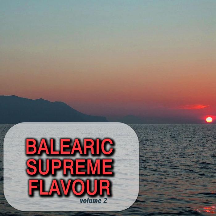 VARIOUS - Balearic Supreme Flavour Vol 2