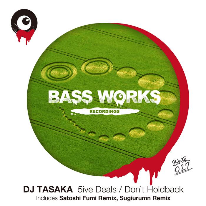 DJ TASAKA - 5ive Deals/Don't Holdback