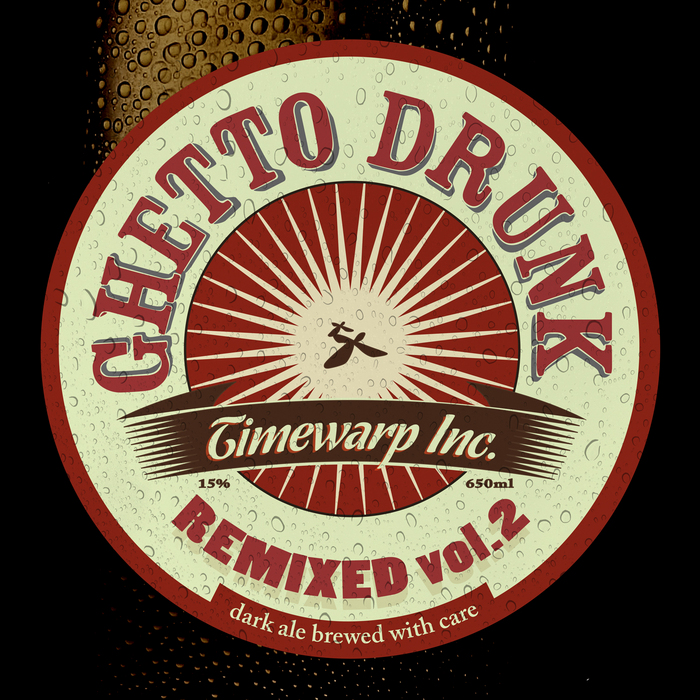 TIMEWARP INC - Ghetto Drunk Remixed Vol 2