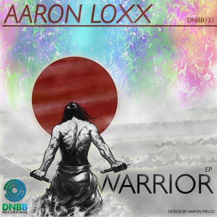 LOXX, Aaron - Warrior EP