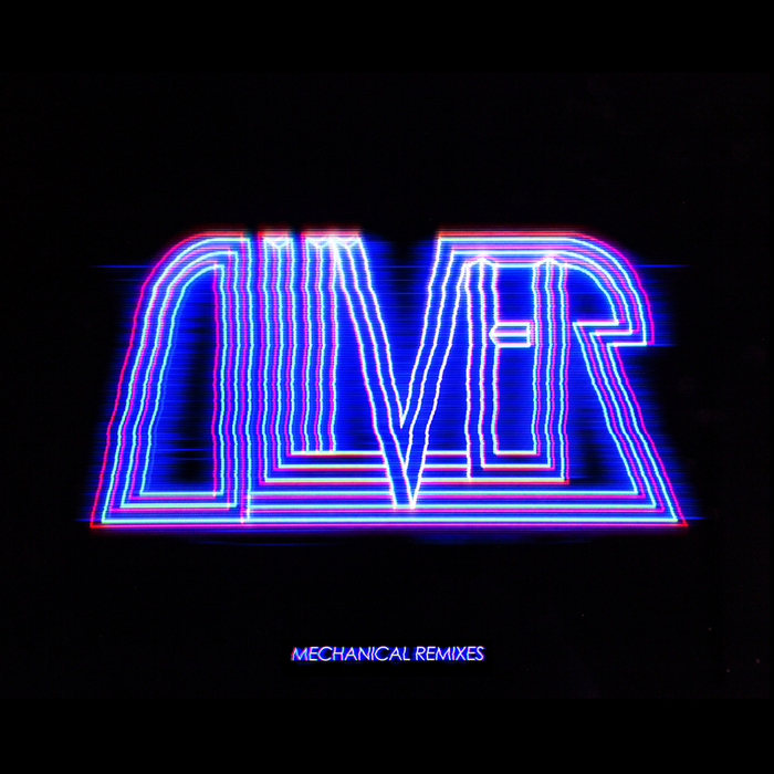 OLIVER - Mechanical Remixes