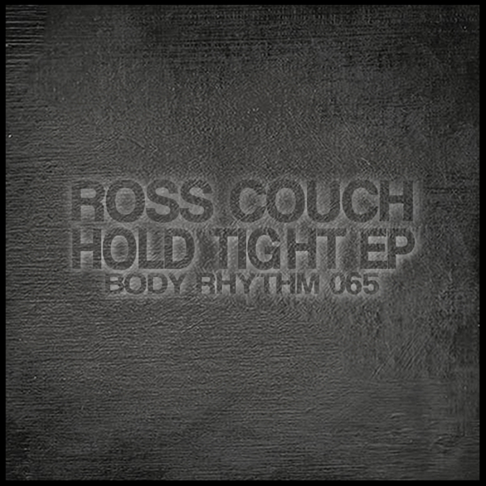 COUCH, Ross - Hold Tight EP