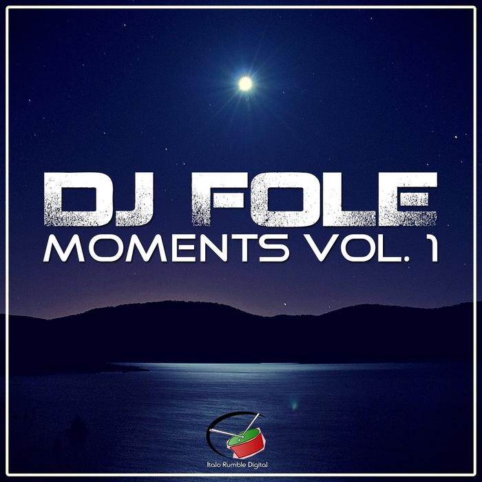 DJ FOLE - Moments Vol 1