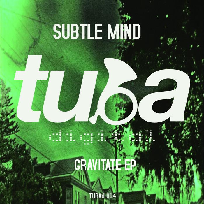SUBTLE MIND - Gravitate EP