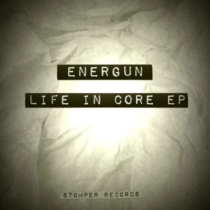 ENERGUN - Life In Core EP