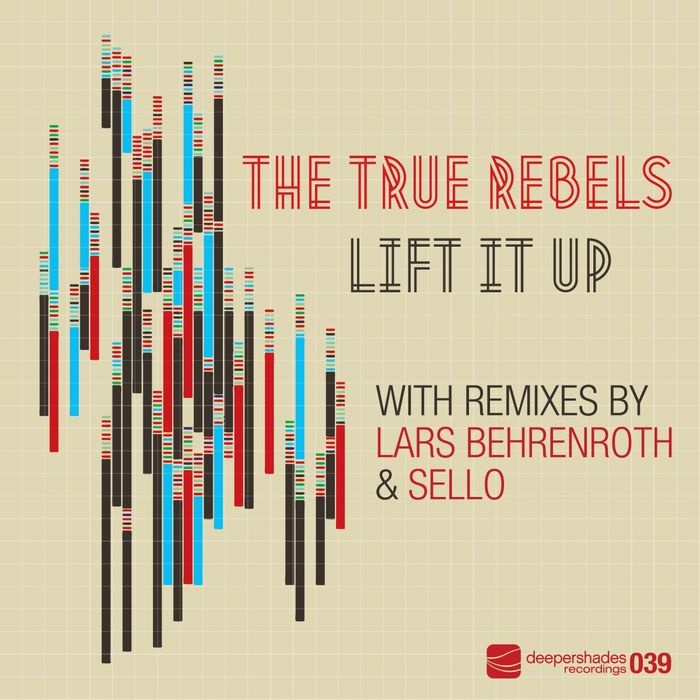 TRUE REBELS, The - Lift It Up