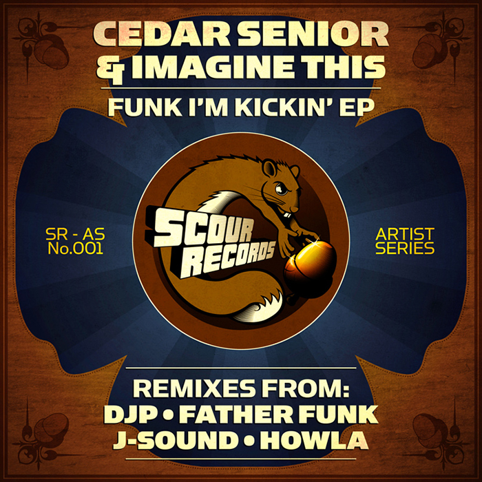 CEDAR SENIOR & IMAGINE THIS - Funk I'm Kickin' EP