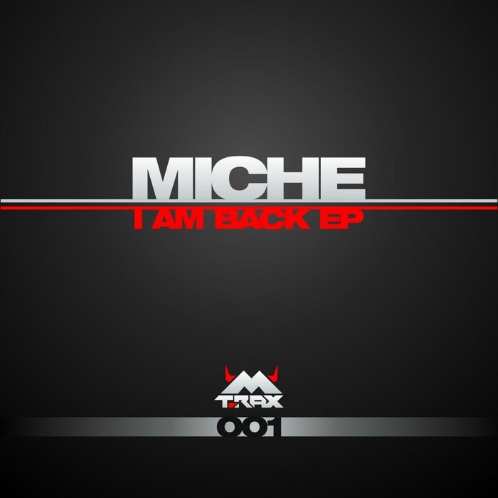 MICHE - I Am Back
