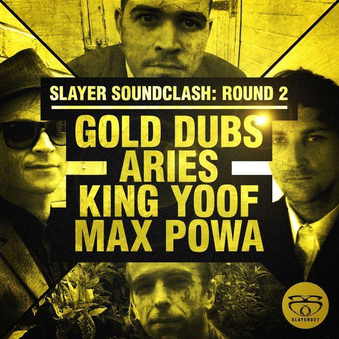 ARIES & GOLD DUBS - Slayer Soundclash Round 2