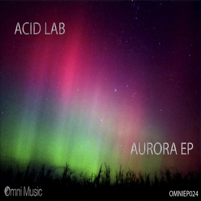 ACID LAB - Aurora EP