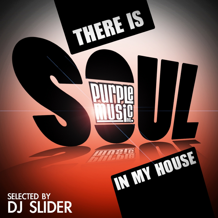 DJ SLIDER - There Is Soul In My House