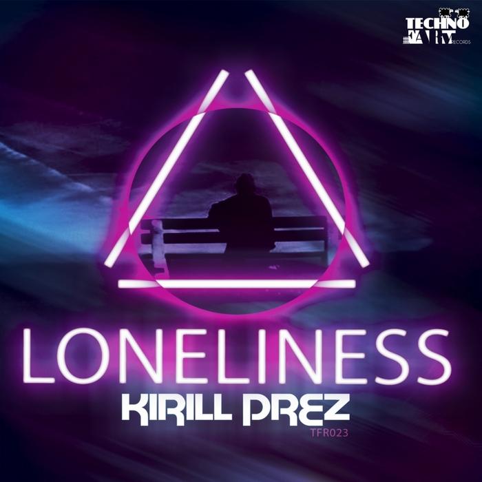 KIRILL PREZ - Loneliness