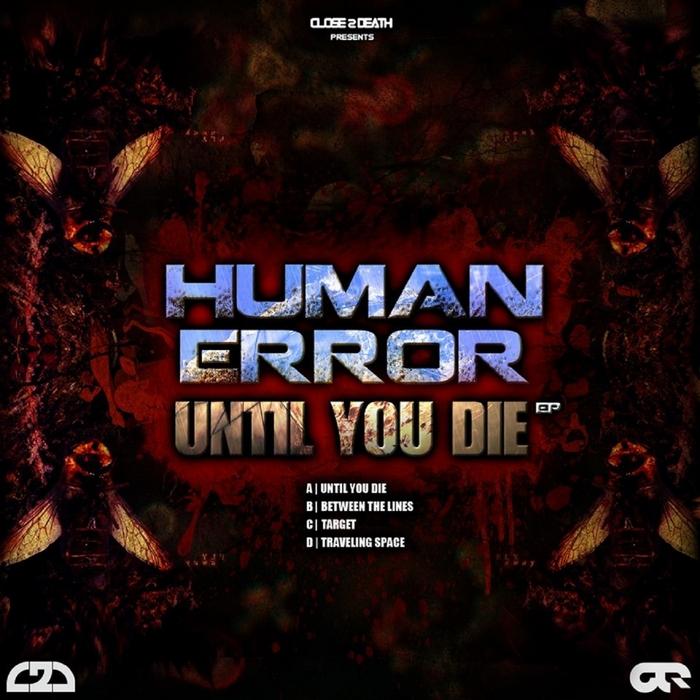 HUMAN ERROR - Until You Die EP