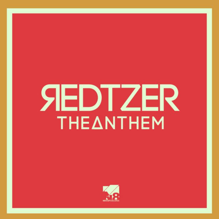 REDTZER - The Anthem (remixes)