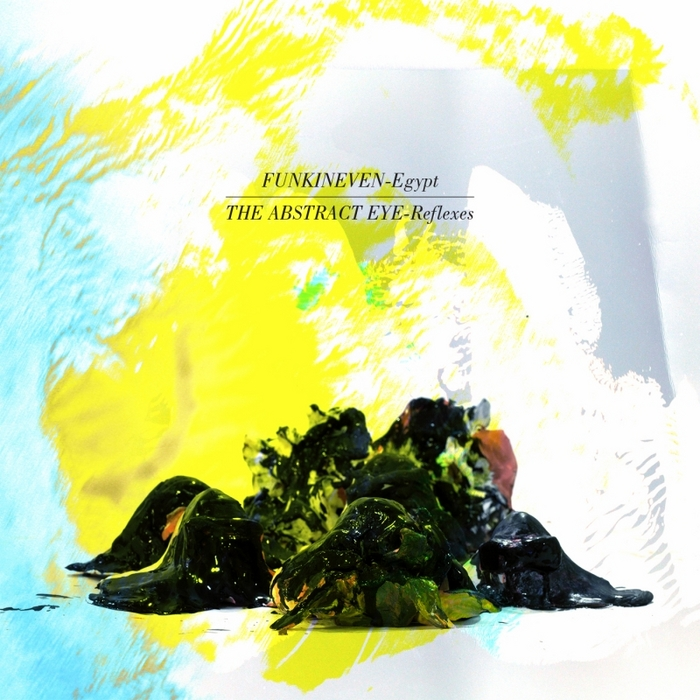 FUNKINEVEN/THE ABSTRACT EYE - Egypt/Reflexes