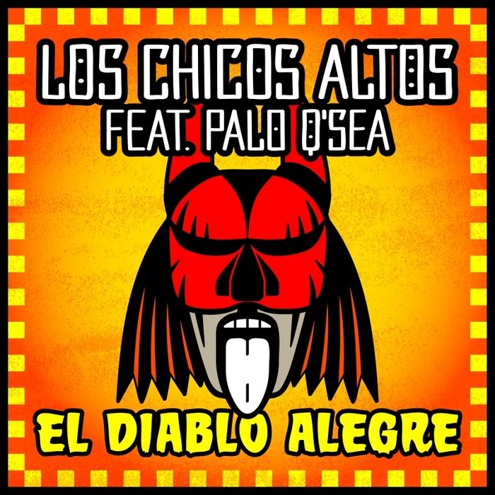 LOS CHICOS ALTOS feat PALO Q'SEA - El Diablo Alegre