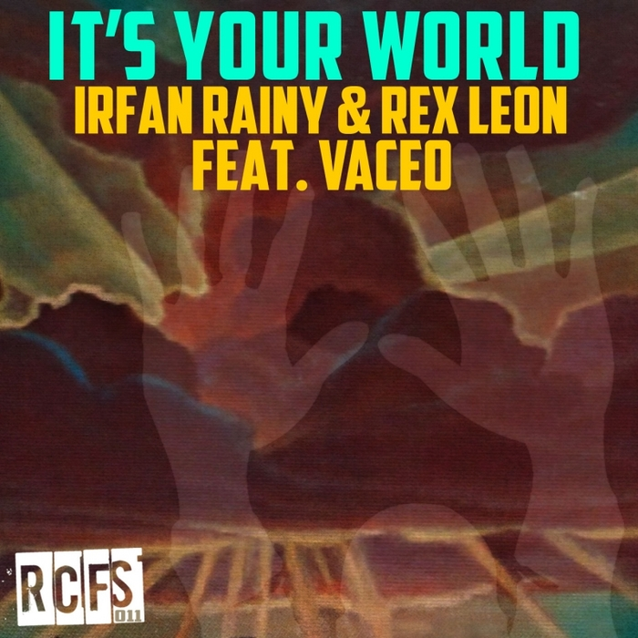 IRFAN RAINY/REX LEON feat VACEO - It's Your World (remixes)