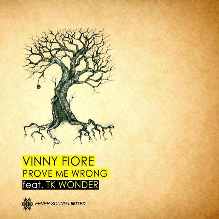 FIORE, Vinny/TK WONDER - Prove Me Wrong (remixes)