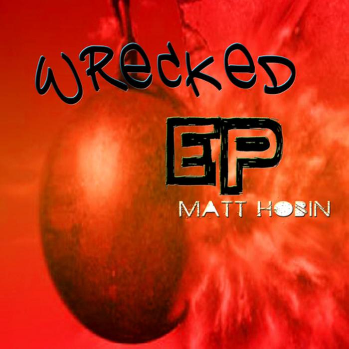 HOBIN, Matt - Wrecked EP