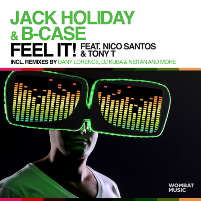 HOLIDAY, Jack/B CASE feat NICO SANTOS/TONY T - Feel It