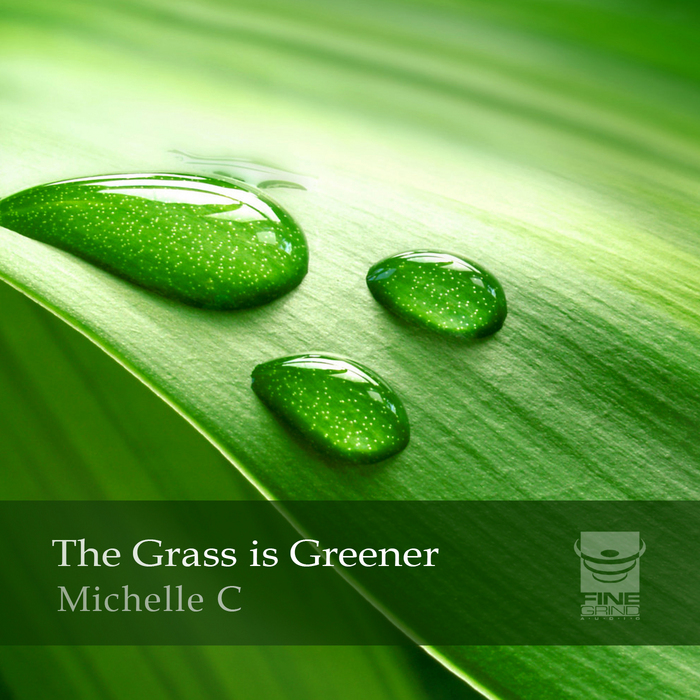 MICHELLE C - The Grass Is Greener