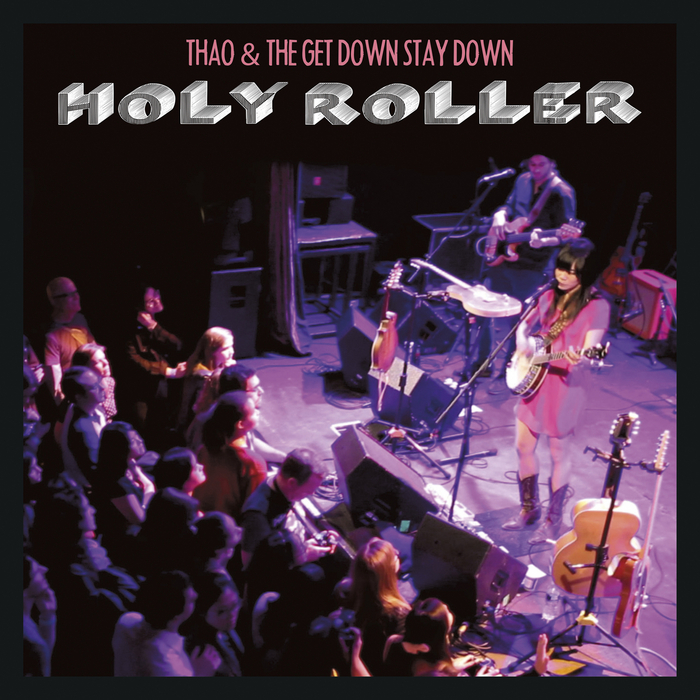THAO/THE GET DOWN STAY DOWN - Holy Roller